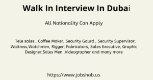 Walkin Interview In Dubai